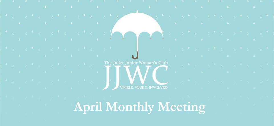 JJWC April Monthly Meeting **Save the Date