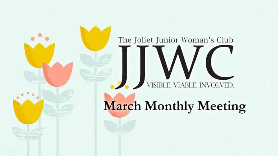 JJWC March Monthly Meeting **Save the Date